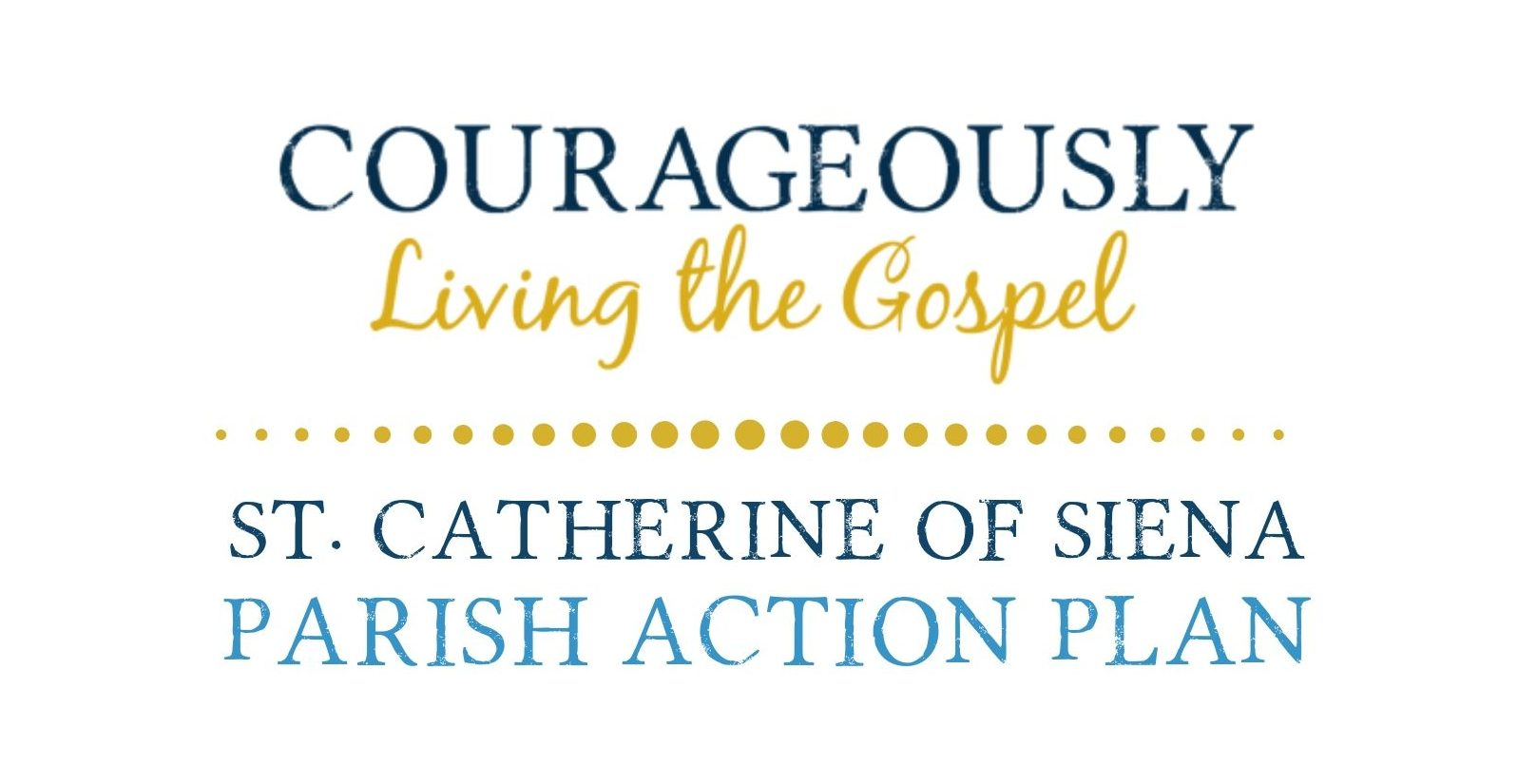 "Parish Action Plan: ""Courageously Living the Gospel"""