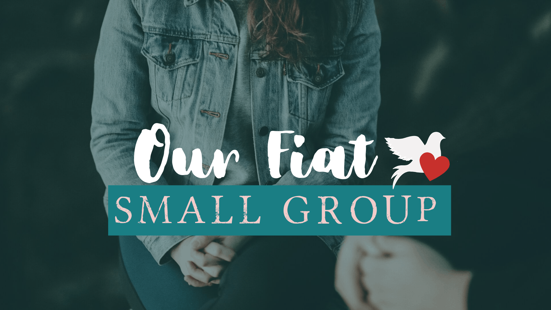 Small Group for Our Fiat Begins October 26th