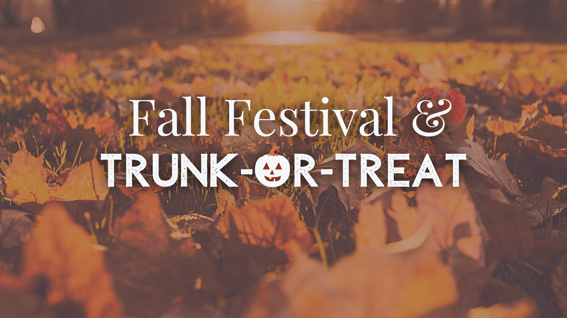 Fall Festival & Trunk-or-Treat: Oct. 16th
